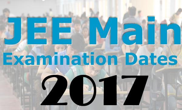 JEE 2017 Examination Date